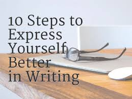 steps to express yourself better in writing how to express yourself in your writing