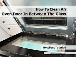 cleaning oven glass door cleaning between the glass of