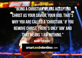 Smart Christian Quotes Best Of 24 Inspirational Manny Pacquiao Quotes Warrior For Christ Faith