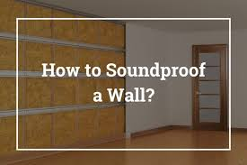 how to soundproof a wall 10 best ways