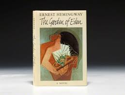 a governing theme of his creative life first edition of hemingway s the garden of eden