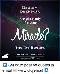 Daily Positive Quotes Inspiration It's A New Positive Day Are You Ready For Your Type Yes If You Are