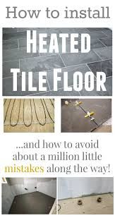 how to install a heated tile floor and also not with design 5