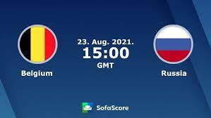 Belgium Russia Live Ticker und Live Stream - SofaScore