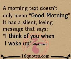 Mean Good Morning Quotes Best Of I Think Of You When I Wake Up