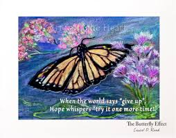 The Butterfly Effect Butterfly Art Quote Art Inspirational Hope Quote Art From The Heart Is The Essence Of Laurel Quotes About Life