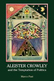 Aleister Crowley and the Temptation of Politics - 1st Edition - Marco