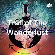 Trail of The Wanderlust