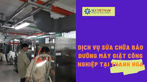 Dịch vụ sửa chữa bảo dưỡng máy giặt công nghiệp tại Thanh Hóa - Máy Giặt  Công Nghiệp