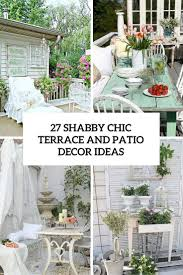 Shabby Chic Decorating 27 Shabby Chic Terrace And Patio Dccor Ideas Shelterness