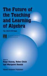 the history of algebra in mathematics education   springer the future of the teaching and learning of algebra the