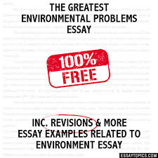 greatest environmental problems essay the greatest environmental problems essay