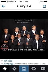 fisk jubilee singers rise shine. eunique jones gibsonu0027s u0027because of them we canu0027 campaign fisk jubilee singers did you know that the were first group to sing rise shine