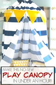 check out how she made this diy kids no sew play canopy tent in