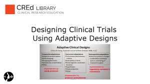 Adaptive Design Clinical Trial Designing Clinical Trials Using Adaptive Designs