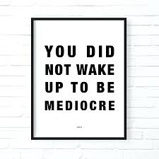 funny office motivational posters. Funny Office Poster. You Did Not Wake Up To Be Mediocre Motivational Print Inspirational Poster Posters T