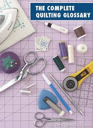 Complete List of Common Quilting Terms | AllPeopleQuilt.com & Pages Adamdwight.com