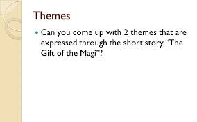 "aim how is irony employed in the short story ""the gift of the  5 themes"