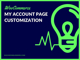 WooCommerce: How to Customize the My Account Page?