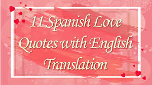 Spanish Love Quotes With English Translation Improve Your Loving Adorable Love Quotes In Spanish