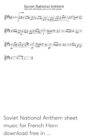 Check out the popular french songs and download music at your hungama account. Soviet National Anthem For The Motherland And The Meme J 100 V Mf 14 Ff Mf Soviet National Anthem Sheet Music For French Horn Download Free In Meme On Me Me