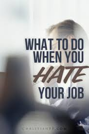 17 best ideas about my job i quit i quit my job what to do when you hate your job 4 keys to a brighter future