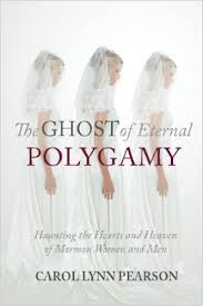polygamy mormon matters 336 the ghost of eternal polygamy