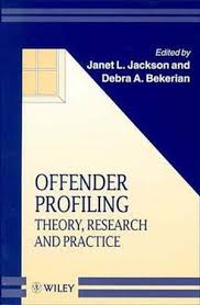 offender profiling theory research and practice forensic  offender profiling theory research and practice