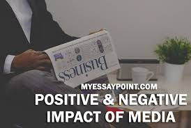 positive and negative impact of media my essay point positive negative impact of media