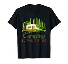 Your Camping Buddy Has An Idea For A Light Amazon Com Camping Buddies For Life T Shirt Camper Lover