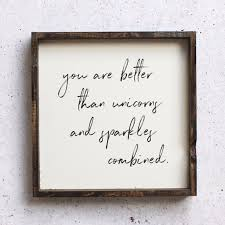 Home Decor Signs Sayings You Are Better Than Unicorns Sparkles Combined Wood Sign 75