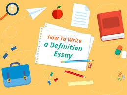 great definition essay writing tips topics samples how to write a good definition essay