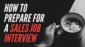 Career Interview Tips How To Prepare For A Sales Interview Tips And Strategies