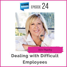 difficult employees with kris plachy
