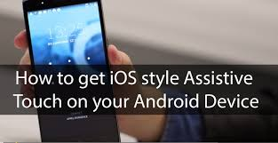 Assistive Light For Android Full Guide On How To Get Ios Like Assistive Touch On Android