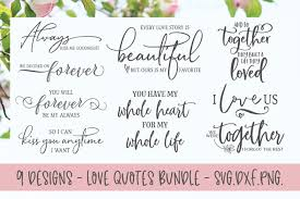 You would receive an email directing you to the zip file. Love Quotes Bundle 9 Designs Svg Cut Files 254871 Cut Files Design Bundles