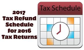 Irs Tax Chart 2018 2017 Tax Schedule For 2016 Irs Tax Refunds Wheres My