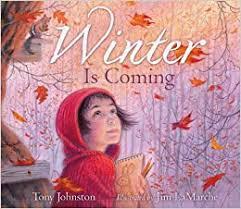 <b>Winter Is Coming</b>: Johnston, Tony, LaMarche, Jim: 9781442472518 ...