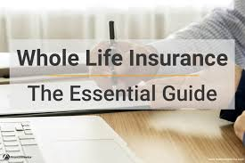 Whole Life Insurance The Essential Guide