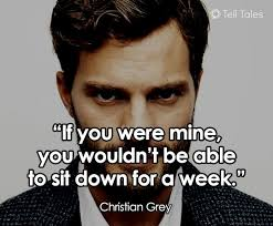 Quotes About Christian Grey Best Of 24 Naughty Mr Grey Quotes That Will Make You Blush