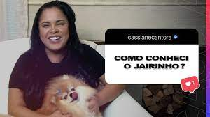 CASSIANE   COMO CONHECI O JAIRINHO? #ASK #04 - YouTube