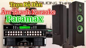 Test nhạc đồng bộ dàn âm thanh karaoke Paramax ghép cục đẩy công suất cực  hay và uy lực. - YouTube