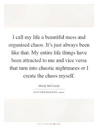 Beautiful Chaos Quotes Best of Beautiful Chaos Quotes Sayings Beautiful Chaos Picture Quotes