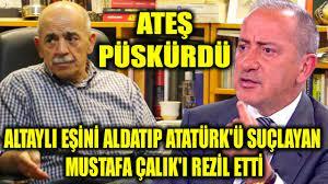 Fatih Altaylı eşini aldatıp Atatürk'ü suçlayan Mustafa Çalık'ı rezil etti -  YouTube