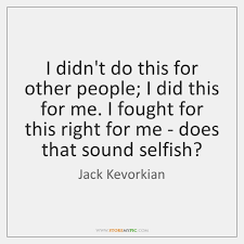 Jack Kevorkian Quotes Awesome Jack Kevorkian Quotes StoreMyPic
