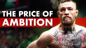 Conor McGregor and The Price of Uncommon Ambition