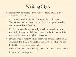 how to write an essay introduction about hemingway writing style 27 28 his writing style ernest hemingway analysis manliness the iceberg theory the knowledge is what makes the underwater part of the iceberg