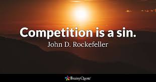 Competition Quotes Fascinating Competition Is A Sin John D Rockefeller BrainyQuote