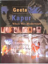 geeta kapur when was modernism essays on contemporary cultural geeta kapur when was modernism essays on contemporary cultural practice in paintings feminism