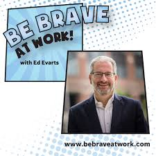 Be Brave at Work